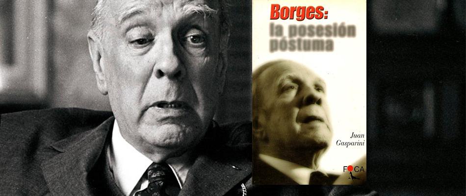 Borges, la posesión póstuma – Reportaje fotográfico